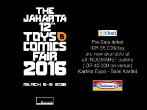 The Jakarta Toys and Comics Fair 2016 - tiket